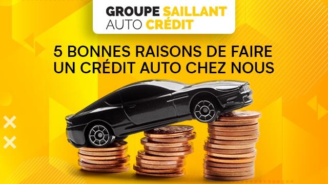 5 bonnes raisons de faire un crédit auto chez Groupe Saillant Auto Crédit